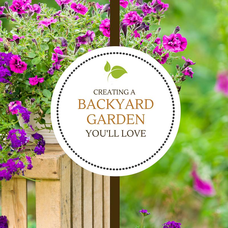 Create a Backyard Garden You Love